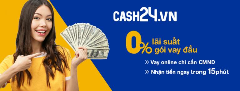Vay tiền Cash24 đến 15 triệu trong 12 tuần chỉ sau 15 phút