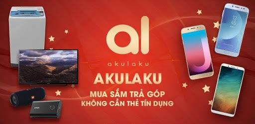 Akulaku – Ứng dụng TMĐT trả góp dễ dàng với CMND & bằng lái, hỗ trợ vay nhanh đến 8 triệu đồng