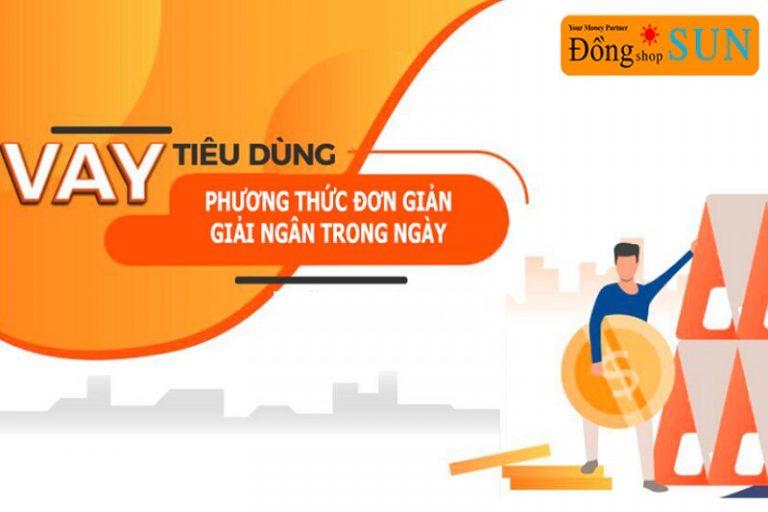 Vay tiền Đồng Shop Sun đơn giản với hóa đơn mua điện thoại, cavet xe. Lãi suất chỉ 0.85%/tháng