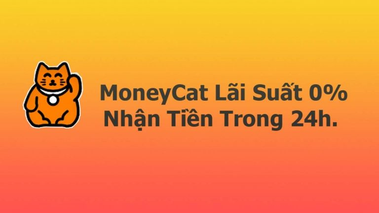 Money Cat – Vay tiền đơn giản không cần gặp mặt, biết kết quả ngay